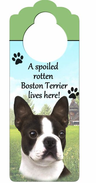 A Spoiled Rotten Boston Terrier Lives Here Wood Plaque